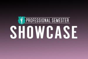Professional Semester Showcase