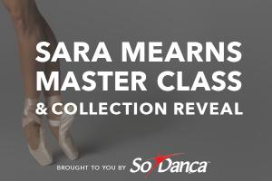 Sara Mearns Master Class & Collection Reveal brought to you by SoDanca