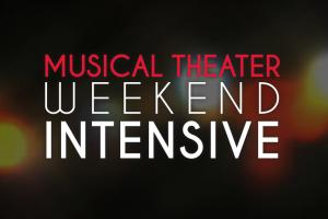 Musical Theater Weekend Intensive