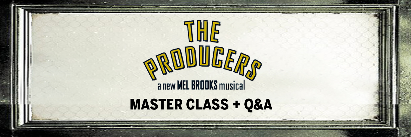 The Producers Master Class Header